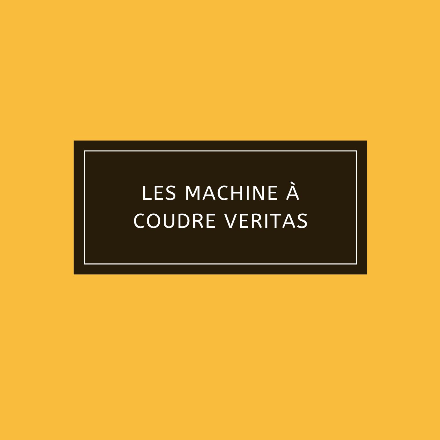 Les Machine à coudre Veritas