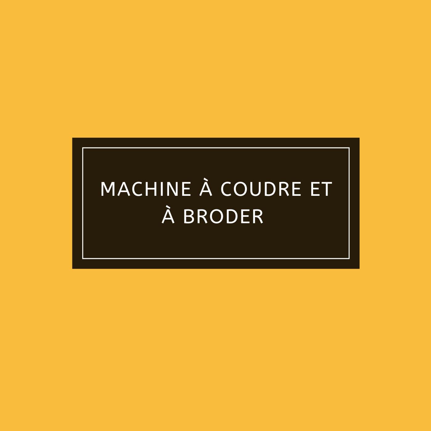 Machine à coudre et à broder