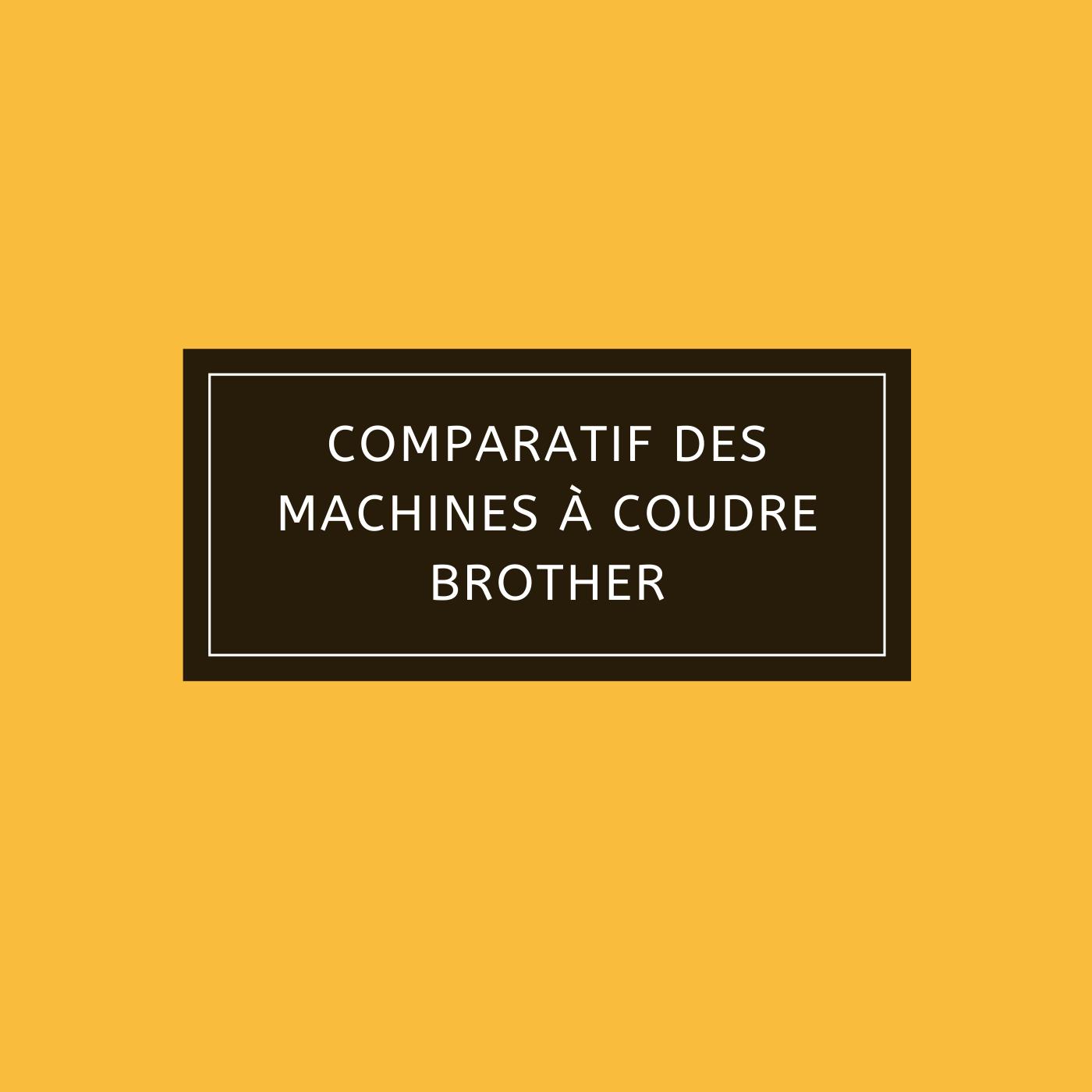 Comparatif des machines à coudre Brother